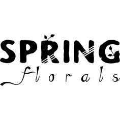 Spring Florals text ❤ liked on Polyvore featuring text, words, quotes, spring, backgrounds, filler, headline, phrase and saying