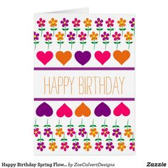 Shop Happy Birthday Spring Flowers and Hearts created by ZoeCalvertDesigns. Spring Flowers, Bubbles, Happy Birthday, Hearts, Create, Design, Happy Brithday, Urari La Multi Ani