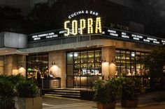 Sopra restaurant exterior signage designed by Bravo Company.
