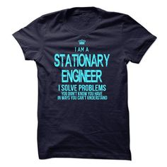 I am a Stationary Engineer T Shirts, Hoodie Sweatshirts