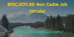 BPSC.GOV.BD Non Cadre Job Circular 2016 BPSC has published the job advertisement for different post in Non Cadre category.
