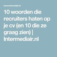 10 woorden die recruiters haten op je cv (en 10 die ze graag zien)   Intermediair.nl