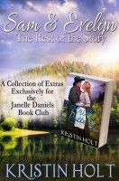 Sam & Evelyn: The Rest of the Story, an eBook by Kristin Holt. A gift, exclusive to guests of the Janelle Daniels Book Club event held 3-5-15.