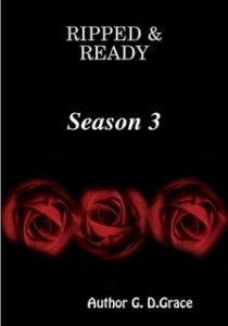 """RIPPED & READY Season 3"" by Author, G. D. Grace Now Released"