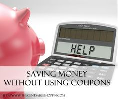 Tips for saving money without using coupons.