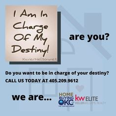 I am incharge of my destiny!Are you?  LET'S TALK! CALL US AT 405.209.9612  #TheTomHallGroup #KWElite #KellerWilliamsRealty