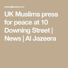 UK Muslims press for peace at 10 Downing Street |  News | Al Jazeera