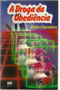 A Droga da Obediência, Pedro Bandeira | 40 livros que vão fazer você morrer de saudades da infância