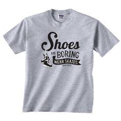 Kids Hockey Shirt. Why wear shoes? Hockey skates are all you really need. Youth Hockey Shirt.