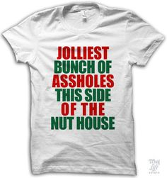 The Jolliest Bunch Of Assholes This Side Of The Nuthouse T-Shirt