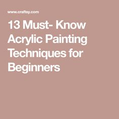 13 Acrylic Painting Techniques All Beginners Should Try 13 Must- Know Acrylic Painting Techniques for Beginners acrylic-painting-lessons Acrylic Painting For Beginners, Acrylic Painting Techniques, Art Techniques, Diy Painting, Pour Painting, Painting Tricks, Painting Flowers, Painting Videos, Acrylic Colors