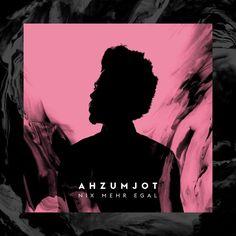Ahzumjot – Nix mehr egal