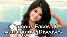 9 Famous Faces of Autoimmune Diseases