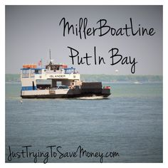 Ride along the Miller Boat Line Ferry to check out Put-In-Bay- great place to visit!