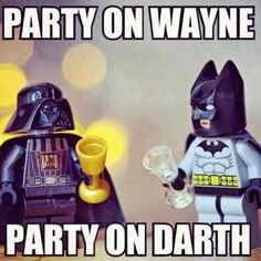 """Party on, Wayne!"" ""Party on, Darth!"""