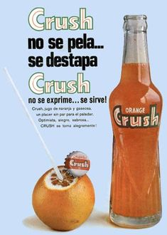 Crush que rico Retro Advertising, Retro Ads, Vintage Advertisements, Vintage Ads, Vintage Posters, Graphics Vintage, Vintage Soft, Orange Crush, Soda Bottles