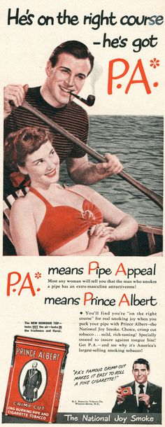 Date: 1949  Brand: Prince Albert  Manufacturer: R. J. Reynolds Tobacco Company  Campaign: Pipes  Theme: Cigars & Pipes