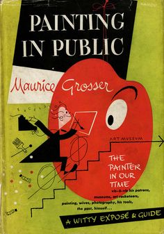 Title: Painting in Public  Author: Maurice Grosser   Publication: Afred A. Knopf, New York  Publication Date: 1948    Book Description: Brown hardback with cover jacket.  235 pages with text .      Call Number: ND 1150 .G7