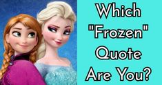 """Which """"Frozen"""" Quote Are You? Frozen Quiz, Frozen Two, Frozen Quotes, Disney Quiz, Fun Quizzes, How To Find Out, Nail, Sayings, Color"""