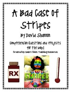 A Bad Case of Stripes, by D. Shannon, Comp. Questions and Projects.  (Smart Chick)