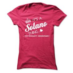 [Love Tshirt name font] Its A SOLANO Thing  Discount Best  If youre A SOLANO then this shirt is for you!If Youre A SOLANO You Understand  Everyone else has no idea  These make great gifts for other family members  Tshirt Guys Lady Hodie  TAG YOUR FRIEND SHARE and Get Discount Today Order now before we SELL OUT  Camping a ritz thing you wouldnt understand tshirt hoodie hoodies year name birthday a solano thing