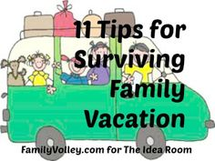 Tips for surviving road trips/ family vacations