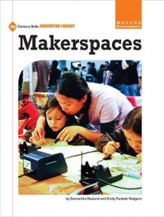 Makerspaces - A new book at the Library