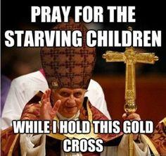Scumbag pope.