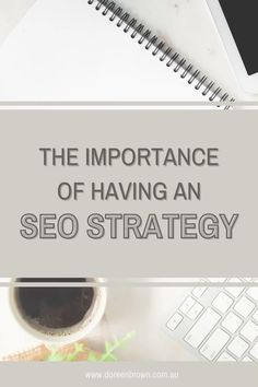 When going through the initial process and uncovering where they currently are, and where it is they want to go, a common theme is they have never had an SEO strategy or plan. SEO Strategy | Small Business Ideas | Digital marketing