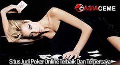 Situs Judi Poker Online Terbaik Dan Terpercaya - Asia Ceme Situs Agen Judi Poker QQ Online, Capsa Susun Banting Online, Ceme keliling Online