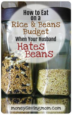 How to eat on a rice and beans budget even if your family hates beans!