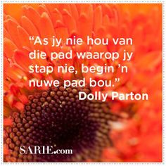 """Afrikaans for """"If you don't like the road you're walking, start paving another one. Dolly Parton, Afrikaans, New Beginnings, Wise Words, South Africa, Tart, Quotes, Scrapbooking, Wisdom"""