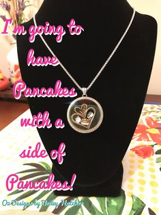 Who doesn't love pancakes?!   Origami Owl Designs by Bailey