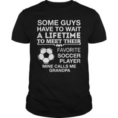 Get yours nice My Favorite Soccer Player Calls Me Grandpa Best Gift Shirts & Hoodies.  #gift, #idea, #photo, #image, #hoodie, #shirt, #christmas