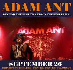 Adam Ant in Denver at Paramount Theatre - Denver on September 26. More about this event here https://www.facebook.com/events/1393785283993739/