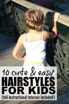 Use these 10 cute and easy hair tutorials to keep your little girl's hair looking fabulous and fun every day. This list of braids, up-dos, and more will fit every kid's style!