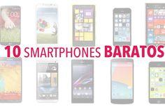 10 smartphones baratos (y buenos y bonitos) :)