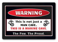Warning! This is not just a Man Cave…. it's a Marine Cave! The Few. The Proud. The Marines. Get this original vintage metal sign to decorate your walls ONLY at EGAshop.com….. an EGA SHOP EXCLUSIVE DESIGN!