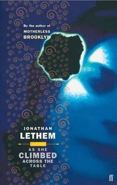 Book Review - As She Climbed Across The Table by Jonathan Lethem