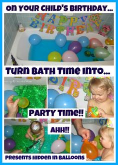 Birthday Party Bath-  such a fun way for little ones to celebrate their birthday!!!  Presents hidden in balloons and lots of other fun surprises!