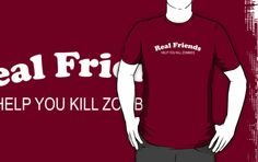 Real Friends Help You Kill Zombies Shirt