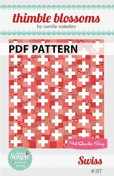 Swiss Downloadable PDF Quilt PatternThimble Blossoms | Fat Quarter Shop
