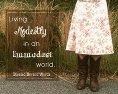 Living Modestly in an Immodest World - Tips on dressing modestly, including where to find modest clothing.