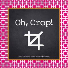 Oh, crop