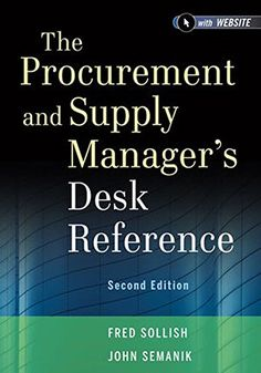 Read PDF The Procurement and Supply Manager s Desk Reference, Second Edition + Website - [FREE] Registrer - By Fred Sollish Reading Online, Books Online, Supply Management, Project Management, Supply Chain Logistics, Accounting Books, Time Management Strategies, Value Investing, Reference Book