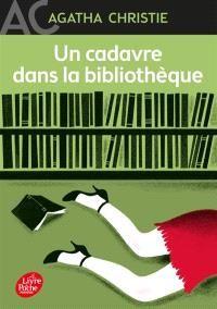 Un Cadavre Dans La Bibliotheque Auteur Agatha Christie Editeur Le Livre De Poche Jeunesse Le Colonel Bentr Agatha Christie Livres En Francais Livres A Lire