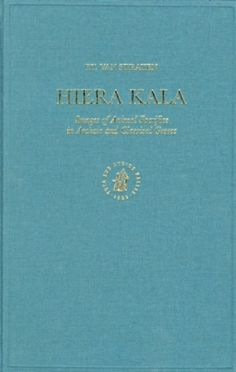 Library Genesis: F.T. Van Straten - Hiera Kala: Images of Animal Sacrifice in Archaic and Classical Greece (Religions in the Graeco-Roman World)