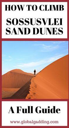 Sossusvlei Namibia - Climbing Sand Dunes To Watch Sunrise - Global Gadding Travel Guides, Travel Tips, Africa Destinations, Travel Destinations, Safe Journey, Namib Desert, Africa Travel, Travel Couple, Solo Travel