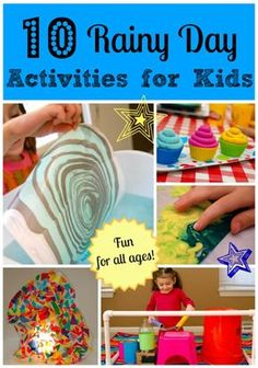 10 Rainy Day Activities for Kids -- love #3, so pretty!!!