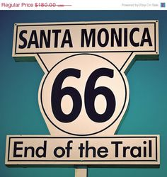 Route 66 End of the Trail Sign - Santa Monica Art - Road Trip Inspired - Route 66 Home Decor - 30x30 Fine Art Photograph
